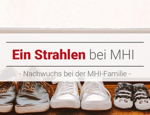Nachwuchs bei der MHI Familie
